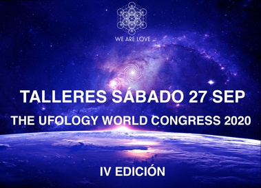 TALLERES SÁBADO 26 DE SEPTIEMBRE THE UFOLOGY WORLD CONGRESS